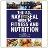 U.S. Navy SEAL Guide to Fitness & Nutrition